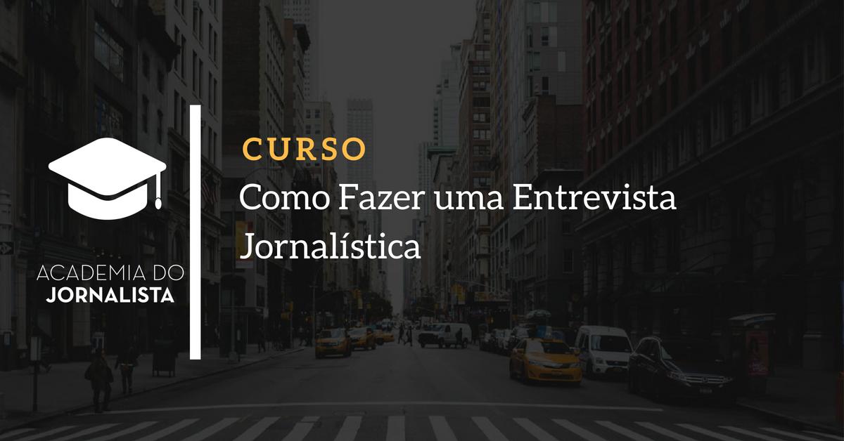 Como Fazer uma Entrevista Jornalística