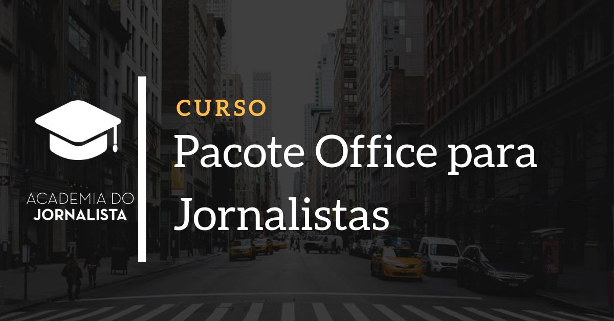 Curso Pacote Office para Jornalistas