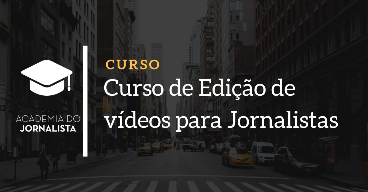 Curso de Edição de vídeos para Jornalistas