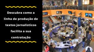 Descubra Como a Linha de Produção de Textos Jornalísticos Facilita a Sua Contratação