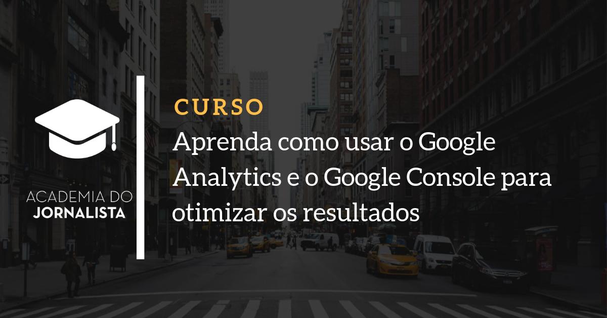 Aprenda Google Analytics para Jornalista