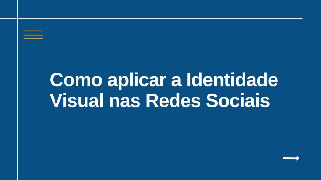 Como aplicar a Identidade Visual nas Redes Sociais